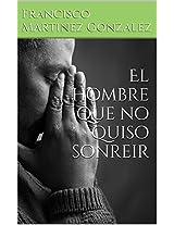 El hombre que no quiso sonreir (Spanish Edition)