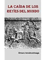 La Caída de los Reyes del Mundo (Spanish Edition)