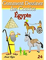 Livre de Dessin: Comment Dessiner des Comics - Égypte (Apprendre Dessiner t. 24) (French Edition)