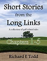 Short Stories from the Long Links: A collection of golf related tales.