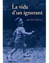 La Vida d'un ignorant (Catalan Edition)