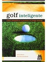 Golf Inteligente/ Intelligent Golf: Como Simplificar Y Puntuar Tu Juego Mental