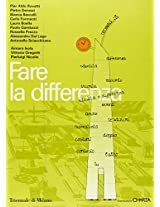Fare La Differenza: UN Confronto Tra Filosofi e Architetti (Quadernie della Triennale)