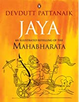 JAYA -- AN ILLUSTRATED RETELLING OF THE MAHABHARATA by Devdutt Pattanaik