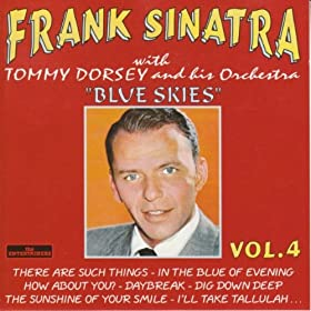 ♪Frank Sinatra, Vol. 4 : Blue Skies/Frank Sinatra, Tommy Dorsey Orchestra | 形式: MP3 ダウンロード