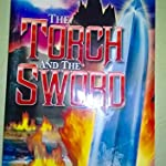 The Torch and the sword - Rick Joyner