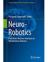 Neuro-Robotics: From Brain Machine Interfaces to Rehabilitation Robotics (Trends in Augmentation of Human Performance)