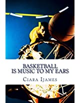 Basketball is Music to My Ears