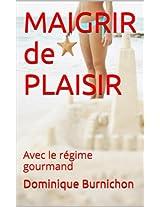 MAIGRIR de PLAISIR: Avec le régime gourmand (French Edition)