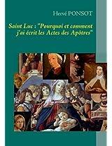 """Saint Luc: """"Pourquoi Et Comment J'Ai Ecrit Les Actes Des Apotres"""""""