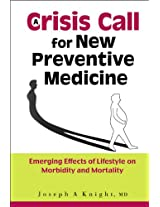 A Crisis Call for New Preventive Medicine: Emerging Effects of Lifestyle on Morbidity and Mortality