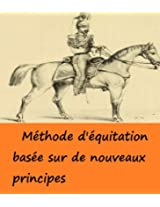 Méthode d'équitation basée sur de nouveaux principes (1874) [Illustrated] (French Edition)