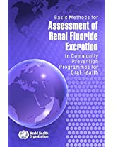 Basic Methods for Assessment of Renal Fluoride Excretion in Community Prevention Programmes for Oral Health