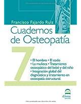 Cuadernos de Osteopatía 7: El hombro. El codo. La muñeca. Tratamiento osteopático del bebé y del niño. Integración global del diagnóstico y tratamiento en osteopatía estructural.