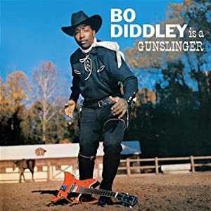 Bo Diddley Is A Gun Slinger
