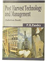 Post Harvest Technology and Management (Solution Bank)