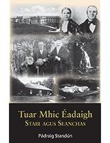 Tuar Mhic Éadaigh: Stair agus Seanchas