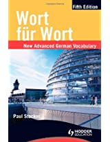 Wort fur Wort Fifth Edition: New Advanced German Vocabulary (********************************************************************************)
