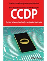 CCDP Cisco Certified Design Professional Certification Exam Preparation Course in a Book for Passing the CCDP Exam - The How to Pass on Your First Try