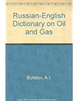 Russian-English Dictionary on Oil and Gas