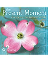 The Present Moment 2015 Calendar: Embracing the Fullness of Life