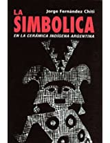 La Simbolica en la Ceramica Indigena Arqueologica Argentina