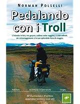 Pedalando con i Troll (Italian Edition)