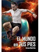 EL MUNDO EN TUS PIES (Spanish Edition)