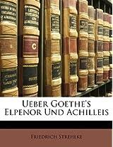 Ueber Goethe's Elpenor Und Achilleis
