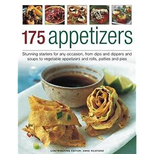 【クリックで詳細表示】175 Appetizers: Stunning First Courses for Any Occassion, from Dips, Dippers and Soups to Rolls, Patties and Pies, All Shown in 170 Appealing Photographs: Anne Hildyard: 洋書