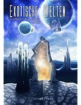 Exotische Welten (Science Fiction, Fantasy und andere fantastische Kurzgeschichten / Anthologie) (German Edition)