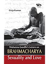 Mahatma Gandhi's Letters on Brahmacharya Sexuality and Love