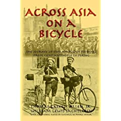 Across Asia on a Bicycle: The Journey of Two American Students from Constantinople to Peking