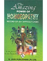 Amazing Power of Homoeopathy: Record of 201 Difficult Cases