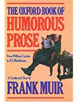 The Oxford Book of Humorous Prose: From William Caxton to P.G.Wodehouse - A Conducted Tour (Oxford paperbacks)