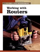 Working with Routers (New Best of Fine Woodworking)