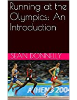 Running at the Olympics: An Introduction