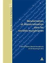 Secularisation Et Democratisation Dans Les Societes Musulmanes (Dieux, Hommes Et Religions)