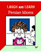Laugh and Learn Persian Idioms (Farsi- English Bi-lingual Edition)