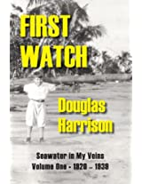 Seawater in My Veins: First Watch, 1920-1939 v. 1