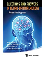 Questions and Answers in Neuro - Ophthalmology: A Case - Based Approach