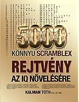 5000 Konnyu Scramblex Rejtveny Az IQ Novelesere: Volume 1 (Hungarian Iq Boost Puzzles)
