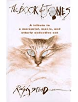 The Book of Jones: A Tribute to a Mercurial, Manic, and Utterly Seductive Cat