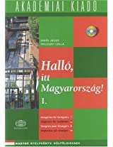 Hallo, Itt Magyarorszag! (Hungarian for Foreigners): v. 1: By Direct Method