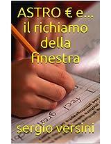 ASTRO € e IL RICHIAMO DELLA FINESTRA (Italian Edition)