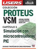 Proteus VSM: Simulación con microcontroladores PIC (Colección Proteus VSM nº 6) (Spanish Edition)