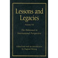 Lessons and Legacies VII: The Holocaust in International Perspective (Lesson &amp; Legacies)