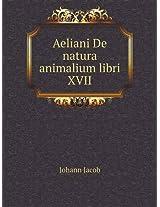 Aeliani de Natura Animalium Libri XVII
