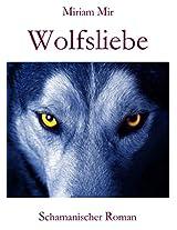 Wolfsliebe: Schamanischer Roman (German Edition)