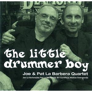 ♪ザ・リトル・ドラマー・ボーイ/ジョー&パット・ラ・バーベラ カルテット (アーティスト) | 形式: CD